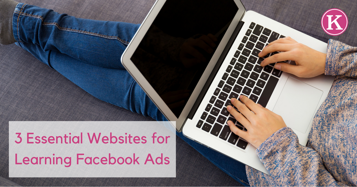 <strike>3</strike> Now 5 Essential Websites for Learning Facebook Ads